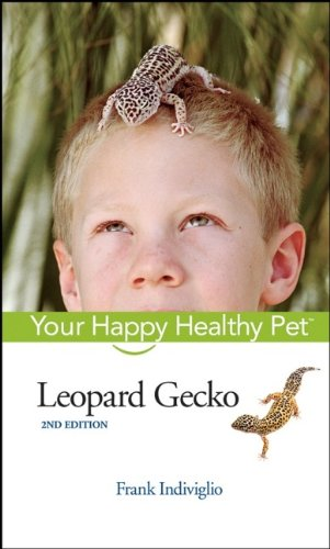 Leopard Gecko: Your Happy Healthy Pet: Indiviglio, Frank