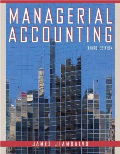 Managerial Accounting: Jiambalvo, James
