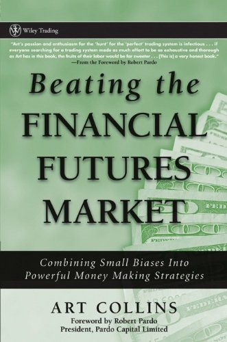 9780470038659: Beating the Financial Futures Market: Combining Small Biases into Powerful Money Making Strategies