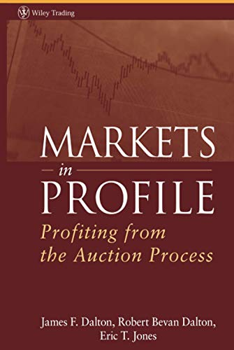 9780470039090: Markets in Profile: Profiting from the Auction Process (Wiley Trading)