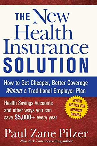 9780470040218: The New Health Insurance Solution: How to Get Cheaper, Better Coverage Without a Traditional Employer Plan