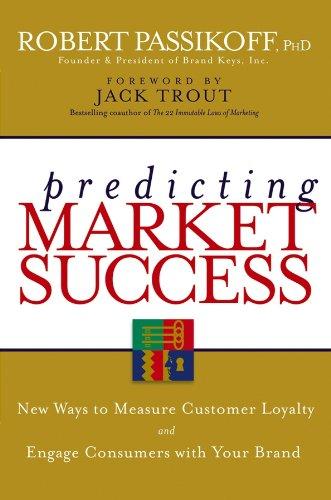 Predicting Market Success: New Ways to Measure: Robert Passikoff
