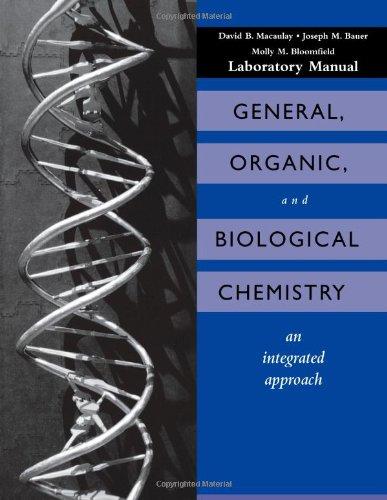 General, Organic and Biological Chemistry, Laboratory Experiments: David B. Macaulay,