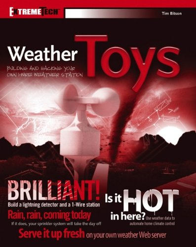 9780470040461: Weather Toys: Building and Hacking Your Own 1-Wire Weather Station (Extreme Tech)