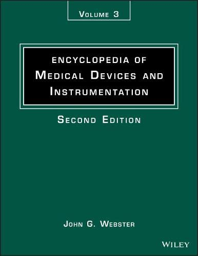 Encyclopedia of Medical Devices and Instrumentation (Volume 3): John G. Webster