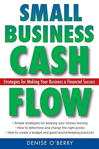 9780470040973: Small Business Cash Flow: Strategies for Making Your Business a Financial Success
