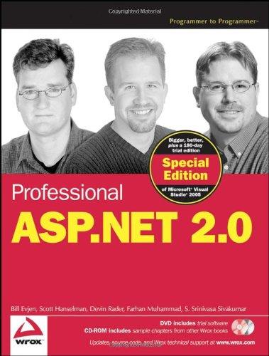 Professional ASP.NET 2.0 Special Edition (0470041781) by Bill Evjen; Scott Hanselman; Devin Rader; Farhan Muhammad; Srinivasa Sivakumar