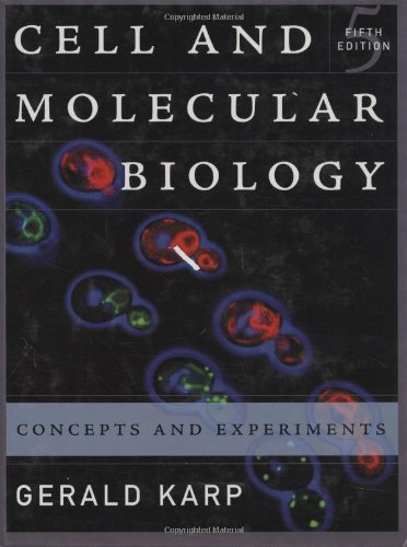 Cell and Molecular Biology: Concepts and Experiments: Karp, Gerald