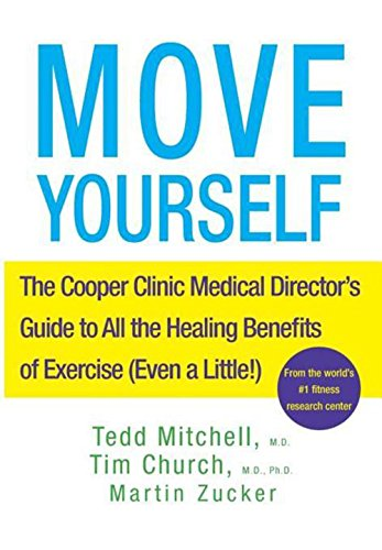 9780470042236: Move Yourself: The Cooper Clinic Medical Director's Guide to All the Healing Benefits of Exercise (Even a Little!)