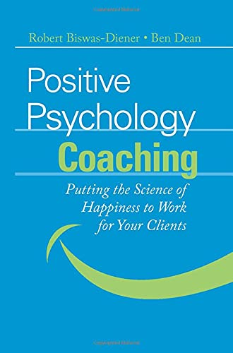 9780470042465: Positive Psychology Coaching: Putting the Science of Happiness to Work for Your Clients
