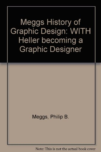 9780470042656: Meggs History of Graphic Design: WITH Heller becoming a Graphic Designer