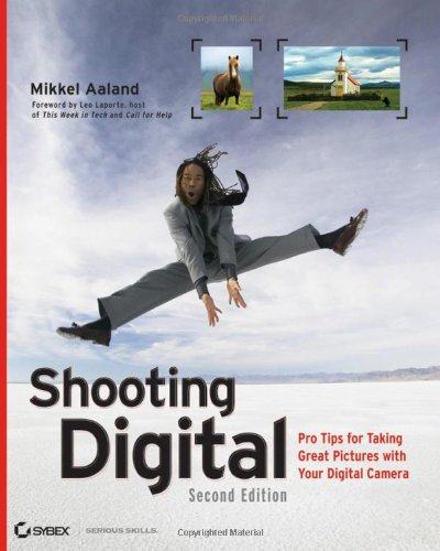 9780470042878: Shooting Digital: Pro Tips for Taking Great Pictures with Your Digital Camera