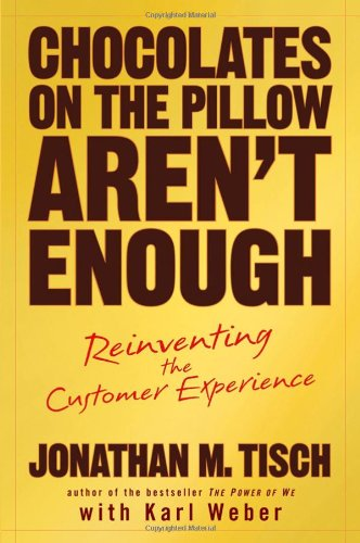 9780470043554: Chocolates on the Pillow Aren't Enough: Reinventing The Customer Experience
