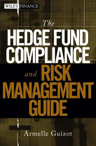 9780470043578: The Hedge Fund Compliance and Risk Management Guide (Wiley Finance Series)