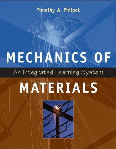 Mechanics of Materials: An Integrated Learning System: Philpot, Timothy A.