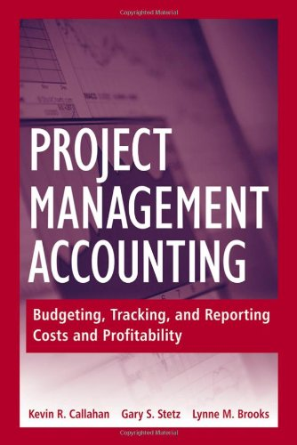 9780470044698: Project Management Accounting: Budgeting, Tracking, and Reporting Costs and Profitability