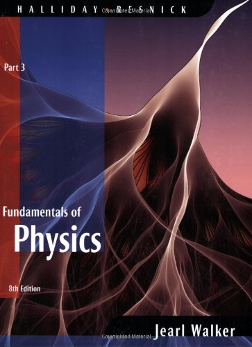 9780470044773: Fundamentals of Physics, Part 3 (Chapters 21 - 32)