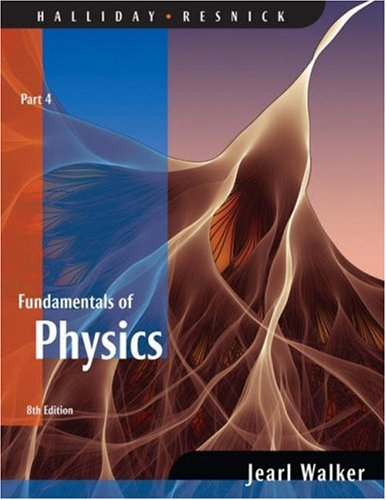 9780470044780: Fundamentals of Physics, Part 4 (Chapters 33 - 37)