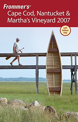 9780470044803: Frommer's Cape Cod, Nantucket & Martha's Vineyard 2007 (Frommer's Complete Guides)