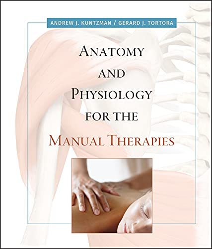 9780470044964: Anatomy and Physiology for the Manual Therapies