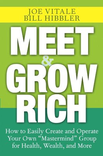 Meet and Grow Rich: How to Easily: Joe Vitale, Bill