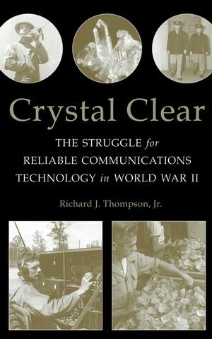 9780470046067: Crystal Clear: The Struggle for Reliable Communications Technology in World War II