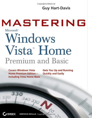 Mastering Microsoft Windows Vista Home: Premium and Basic (0470046147) by Hart-Davis