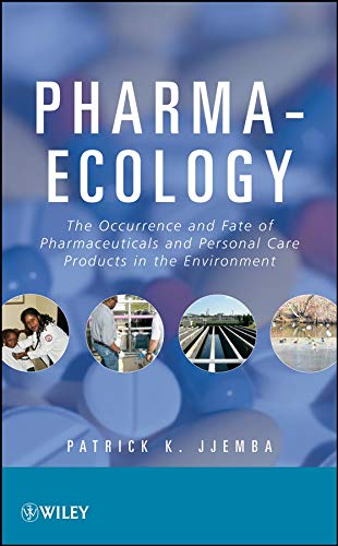 9780470046302: Pharma-Ecology: The Occurrence and Fate of Pharmaceuticals and Personal Care Products in the Environment