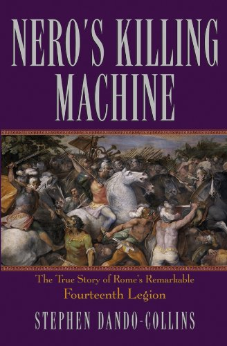 9780470046388: Nero's Killing Machine: The True Story of Rome's Remarkable 14th Legion
