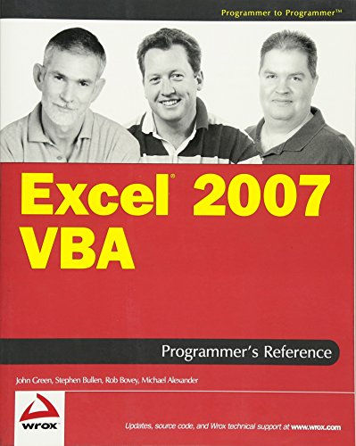 Excel 2007 VBA Programmer's Reference (9780470046432) by John Green; Stephen Bullen; Rob Bovey; Michael Alexander