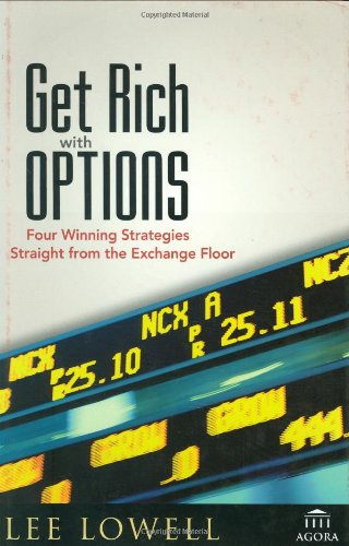 9780470046616: Get Rich with Options: Four Winning Strategies Straight from the Exchange Floor (Agora)