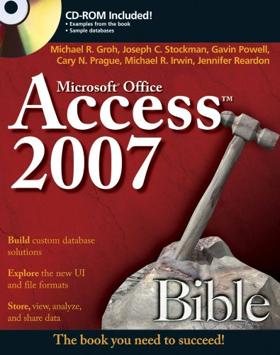 Access 2007 Bible: Michael R. Groh,