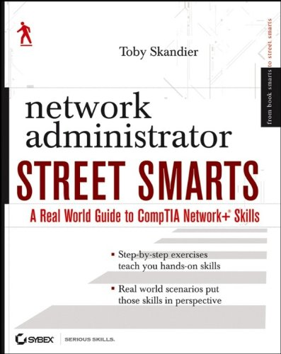9780470047248: Network Administrator Street Smarts: A Real World Guide to CompTIA Network+ Skills