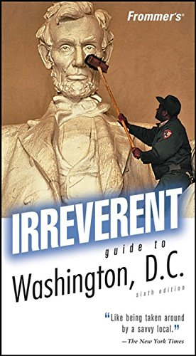 9780470047293: Frommer's Irreverent Guide to Washington, D.C. (Irreverent Guides)