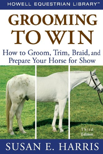 9780470047453: Grooming to Win: How to Groom, Trim, Braid, and Prepare Your Horse for Show (Howell Equestrian Library)