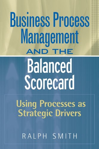 9780470047460: : Business Process Management and the Balanced Scorecard : Focusing Processes on Strategic Drivers