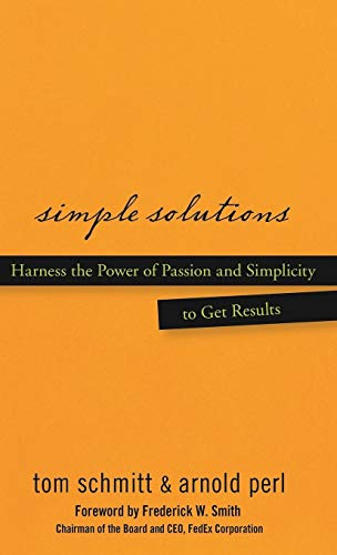 9780470048184: Simple Solutions: Harness the Power of Passion and Simplicity to Get Results