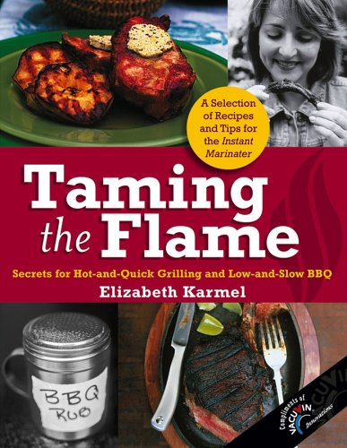 9780470048375: Taming the Flame: Secrets for Hot-and-Quick Grilling and Low-and-Slow BBQ (Special Vacu Vin Edition)