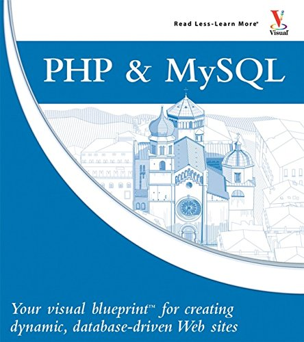 9780470048399: PHP & MySQL: Your visual blueprint for creating dynamic, database-driven Web sites