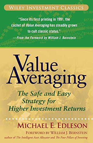 9780470049778: Value Averaging: The Safe and Easy Strategy for Higher Investment Returns (Wiley Investment Classics)