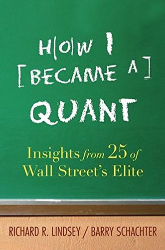 9780470050620: How I Became a Quant: Insights from 25 of Wall Street's Elite