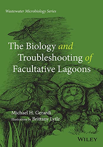 9780470050729: The Biology and Troubleshooting of Facultative Lagoons (Wastewater Microbiology)