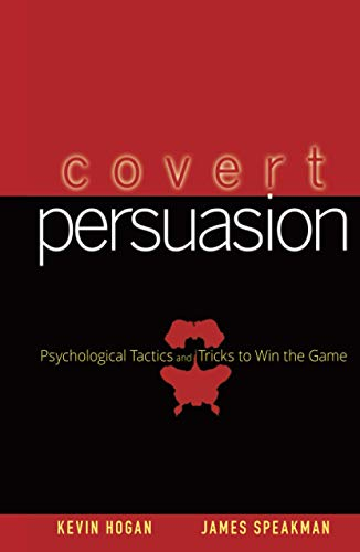 9780470051412: Covert Persuasion: Psychological Tactics and Tricks to Win the Game