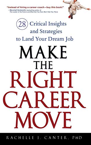 9780470052365: Make the Right Career Move: 28 Critical Insights and Strategies to Land Your Dream Job