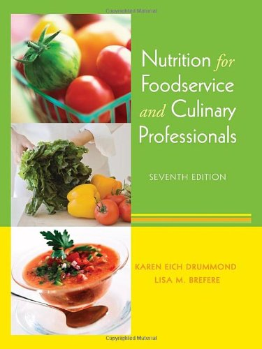 Nutrition for Foodservice and Culinary Professionals: Karen Eich Drummond,
