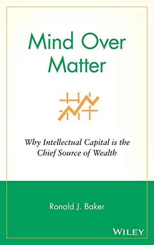 9780470053614: Mind Over Matter: Why Intellectual Capital is the Chief Source of Wealth