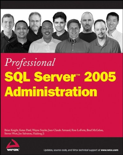 Professional SQL Server 2005 Administration: Knight, Brian, Patel,