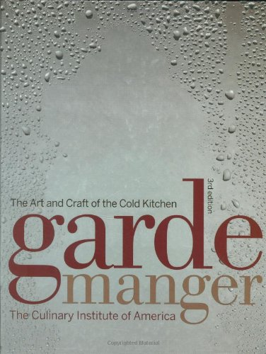 9780470055908: Garde Manger: The Art and Craft of the Cold Kitchen (Culinary Institute of America)