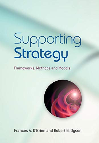 9780470057179: Supporting Strategy: Frameworks, Methods and Models