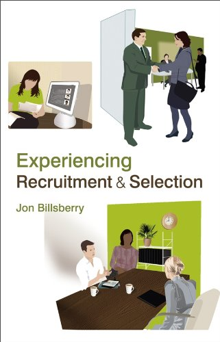 Experiencing Recruitment and Selection (Paperback): Jon Billsberry